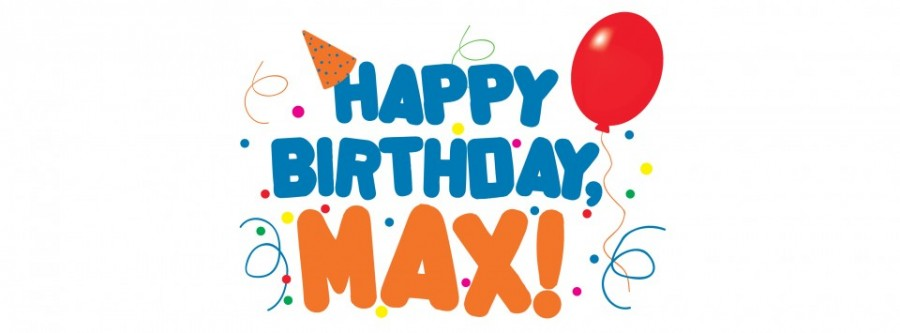 Happy Birthday, MAX!